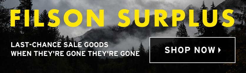 Filson Surplus/Last-Chance Sale Goods/When They're Gone They're Gone/Shop Now
